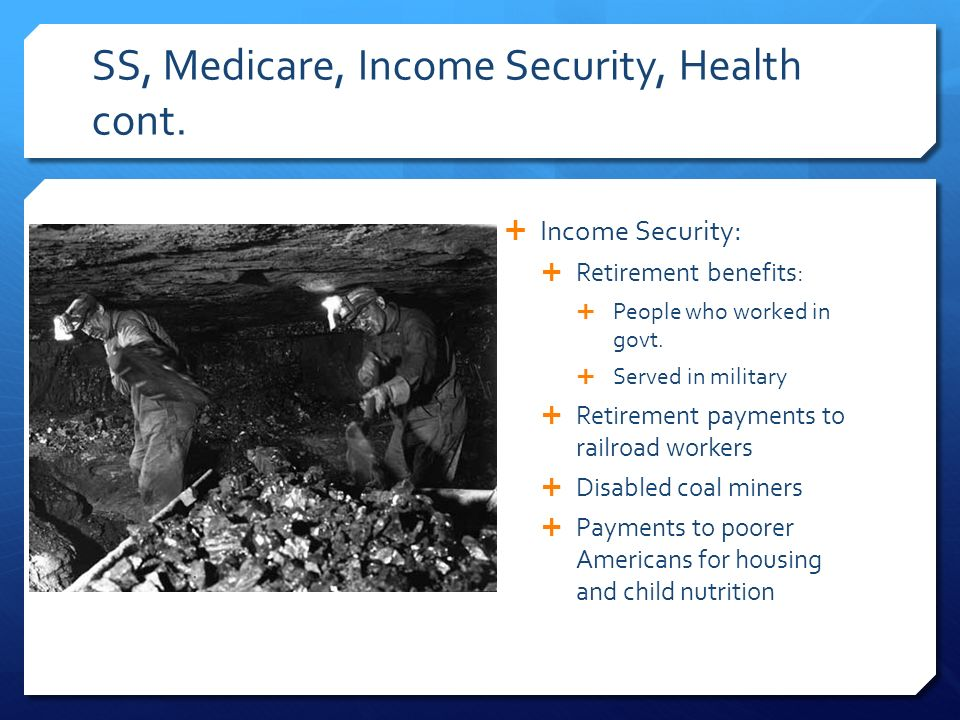 SS, Medicare, Income Security, Health cont.