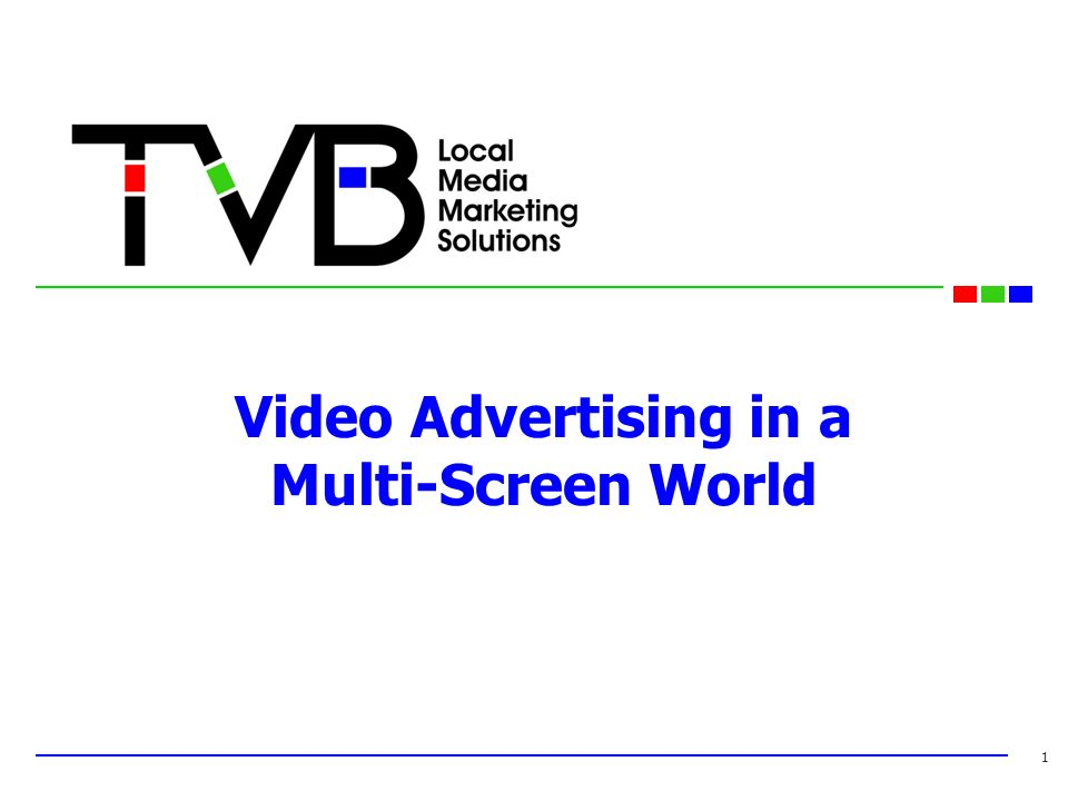 Video Advertising in a Multi-Screen World 1