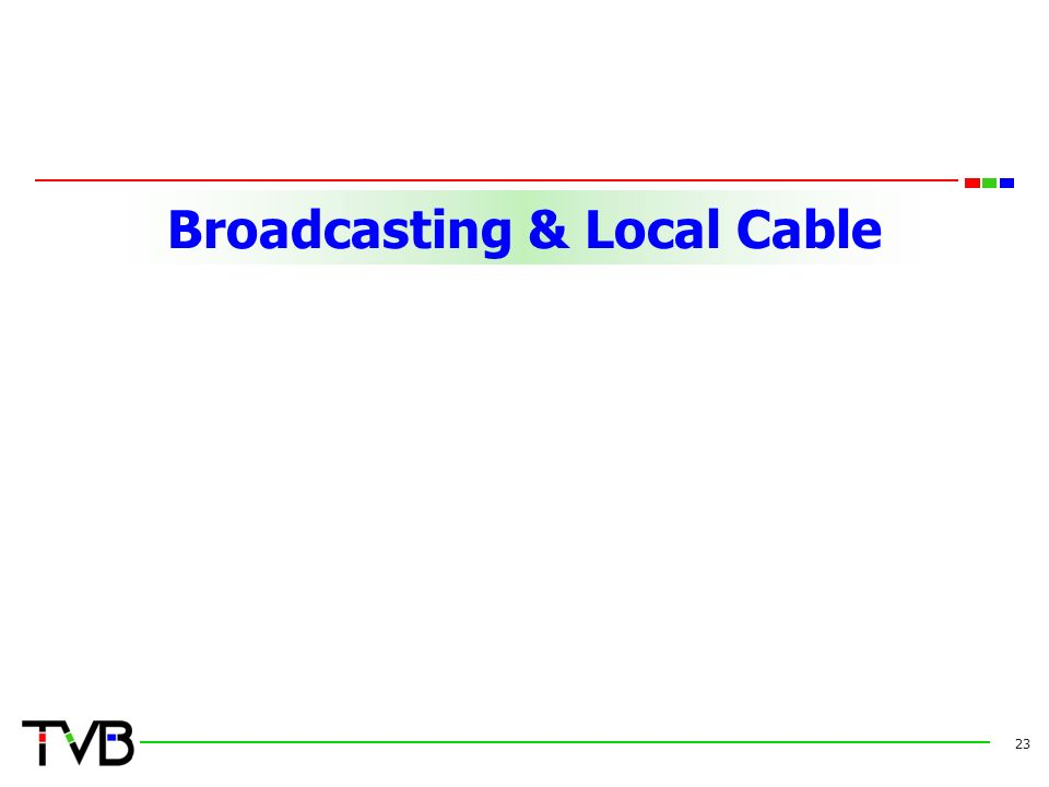 Broadcasting & Local Cable 23