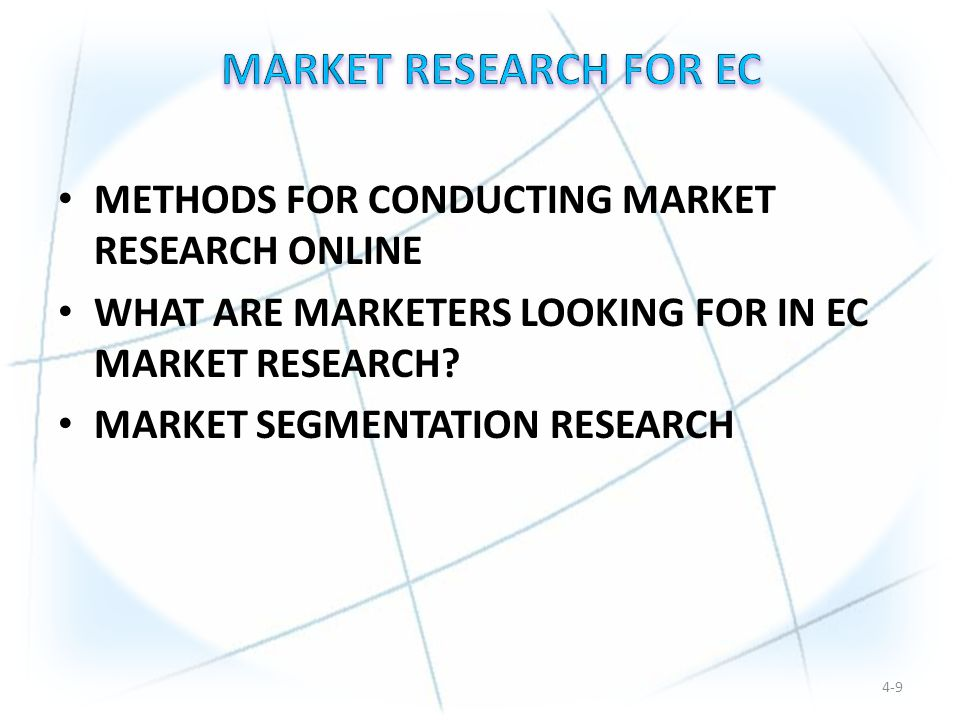 METHODS FOR CONDUCTING MARKET RESEARCH ONLINE WHAT ARE MARKETERS LOOKING FOR IN EC MARKET RESEARCH.