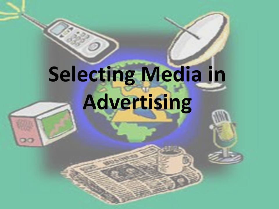 Selecting Media in Advertising