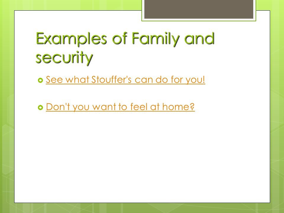 Examples of Family and security  See what Stouffer s can do for you.