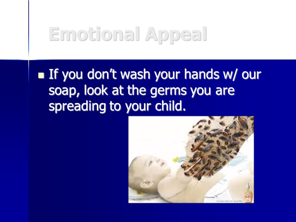 If you don't wash your hands w/ our soap, look at the germs you are spreading to your child.