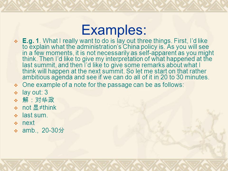 Examples:  E.g. 1. What I really want to do is lay out three things.