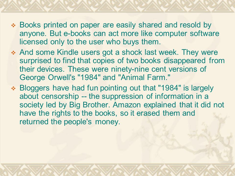  Books printed on paper are easily shared and resold by anyone.