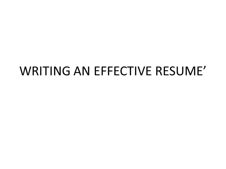 1 writing an effective resume - Career Builders Resume