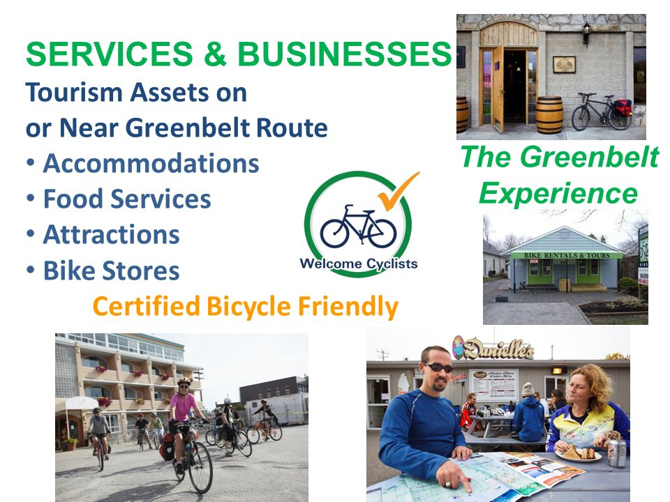 SERVICES & BUSINESSES Tourism Assets on or Near Greenbelt Route Accommodations Food Services Attractions Bike Stores Certified Bicycle Friendly The Greenbelt Experience