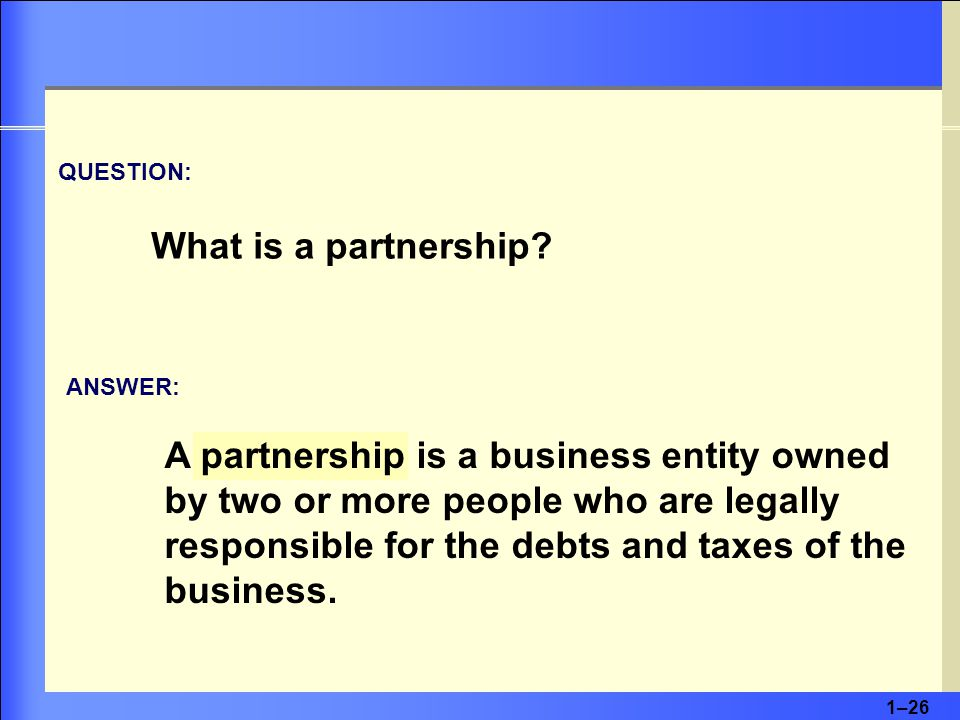 1–26 QUESTION: What is a partnership.