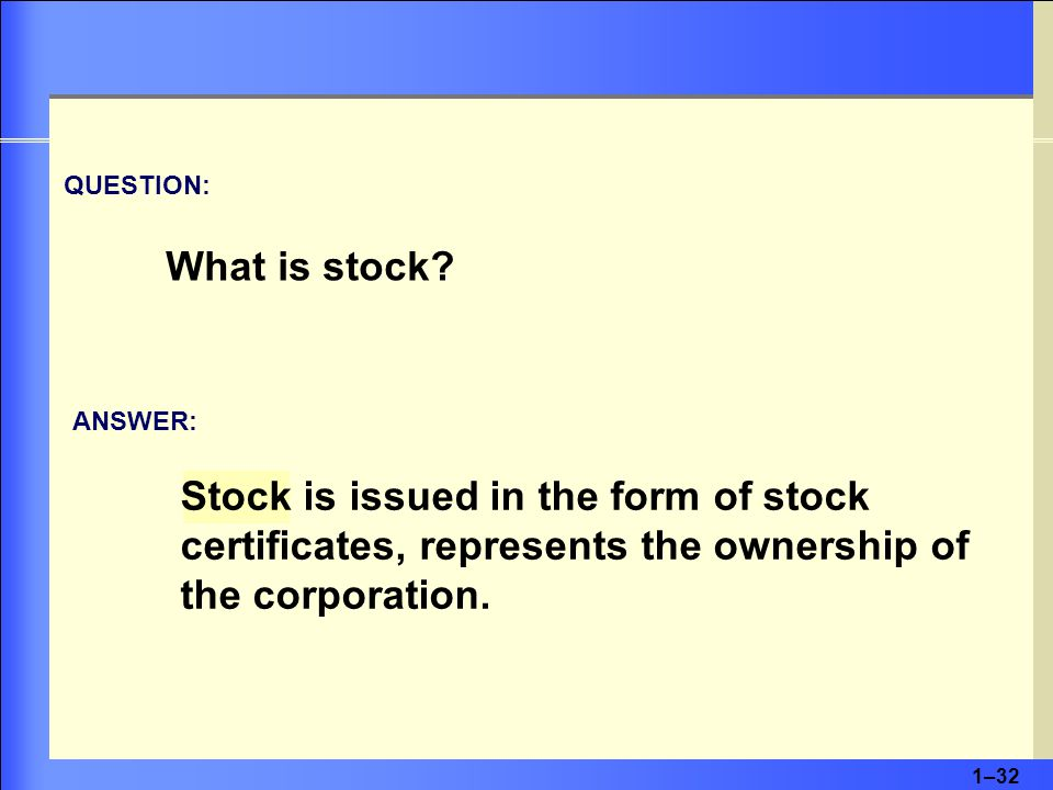1–32 QUESTION: What is stock.