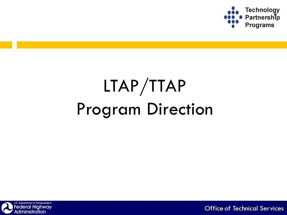 LTAP/TTAP Program Direction
