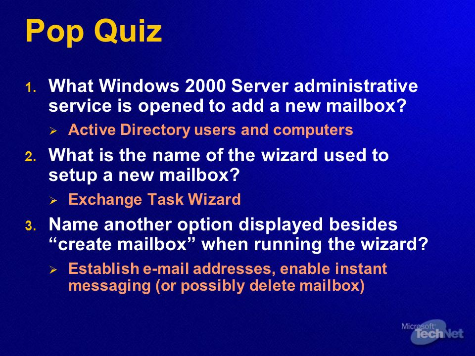 Pop Quiz What Windows 2000 Server administrative service is opened to add a new mailbox.