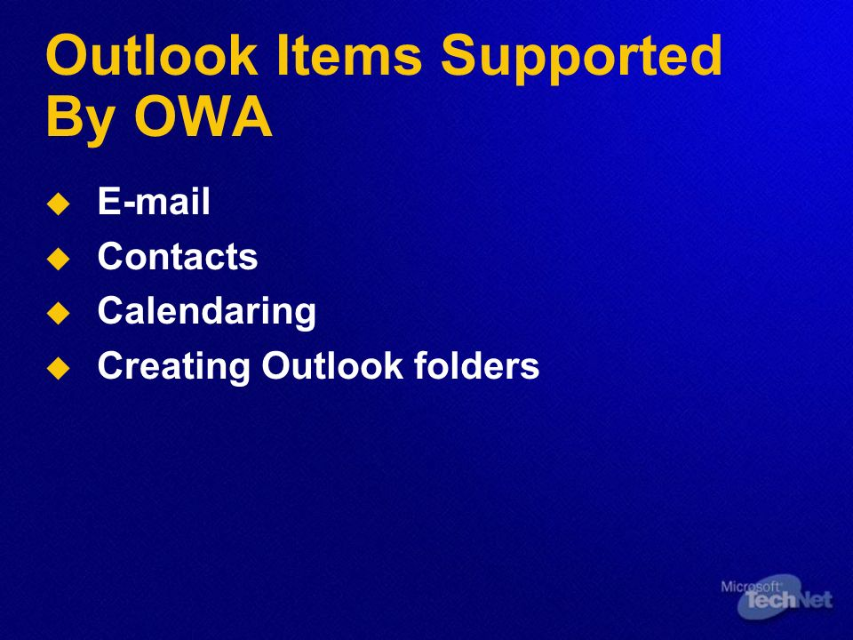 Outlook Items Supported By OWA      Contacts   Calendaring   Creating Outlook folders