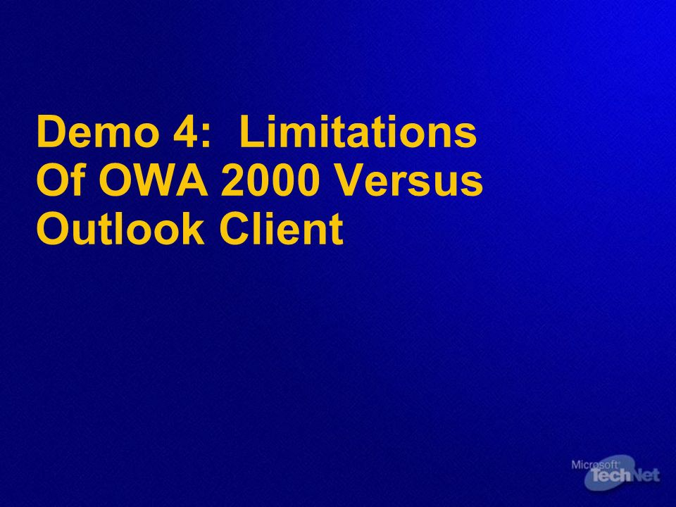 Demo 4: Limitations Of OWA 2000 Versus Outlook Client