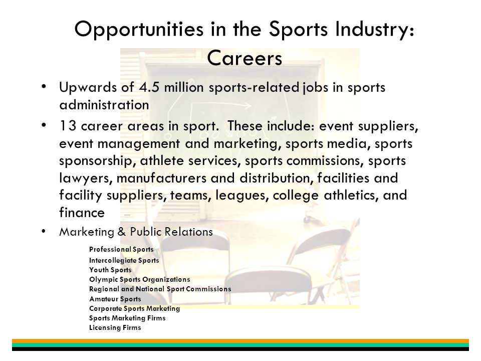 Opportunities in the Sports Industry: Academics Over 200 Academic Programs in Sports Administration NKU – 120 Majors and growing