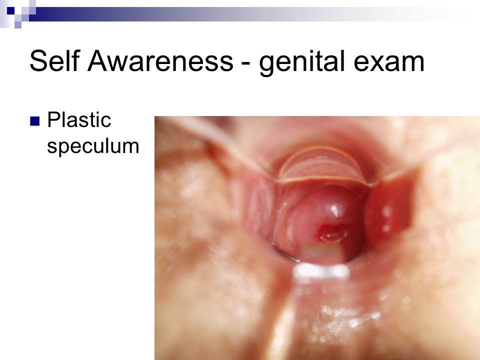Self Awareness - genital exam Plastic speculum