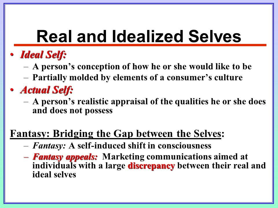 real self ideal self The ideal self versus the real self by herb stevenson a comparison - for those that dare throughout this program, we have suggested that you journal about your experience and apply the learning to your life.