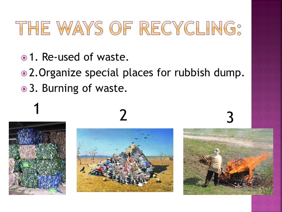  1. Re-used of waste.  2.Organize special places for rubbish dump.  3. Burning of waste