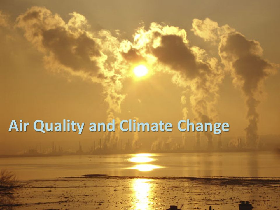 Air Quality and Climate Change