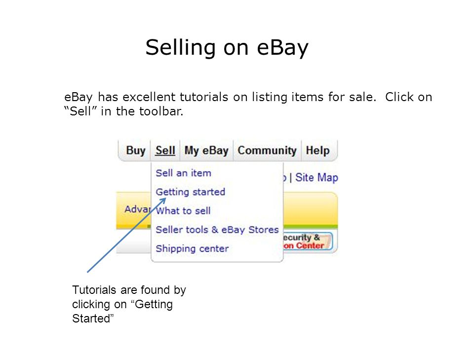 Selling on eBay eBay has excellent tutorials on listing items for sale.