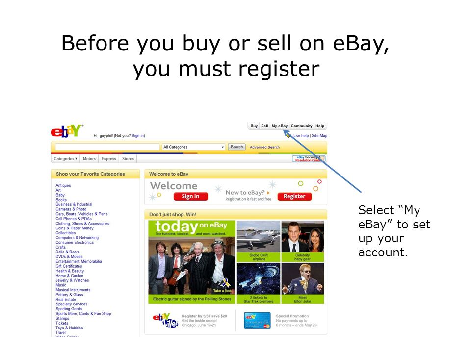 Before you buy or sell on eBay, you must register Select My eBay to set up your account.