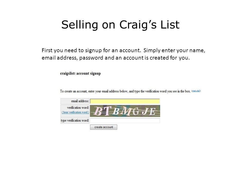 Selling on Craig's List First you need to signup for an account.