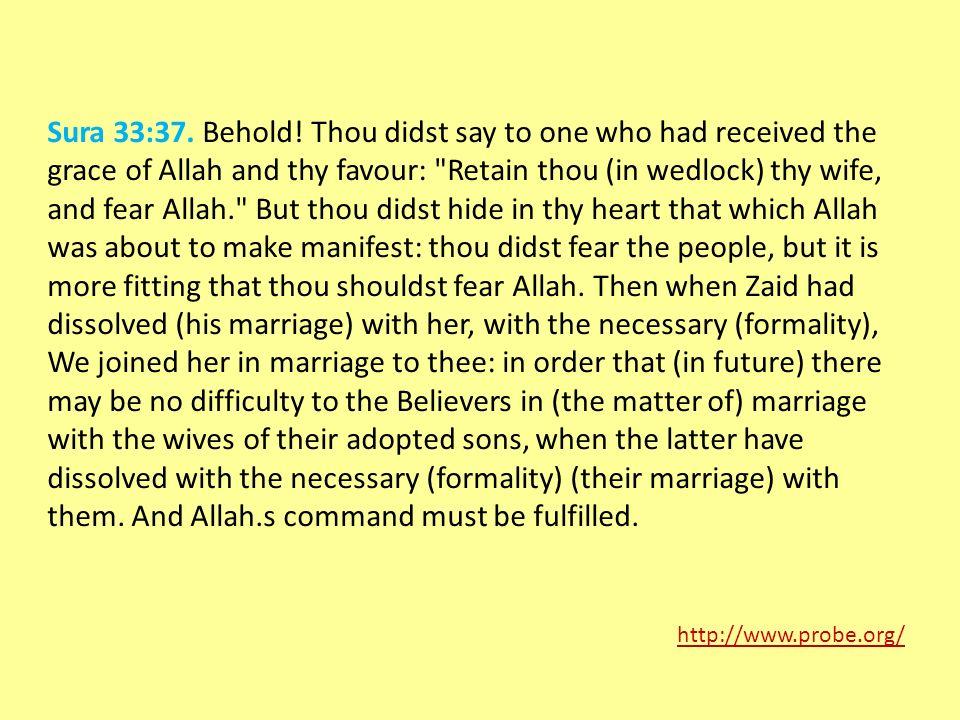 Sura 33:37. Behold.