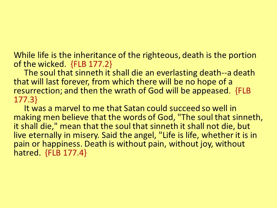 While life is the inheritance of the righteous, death is the portion of the wicked.