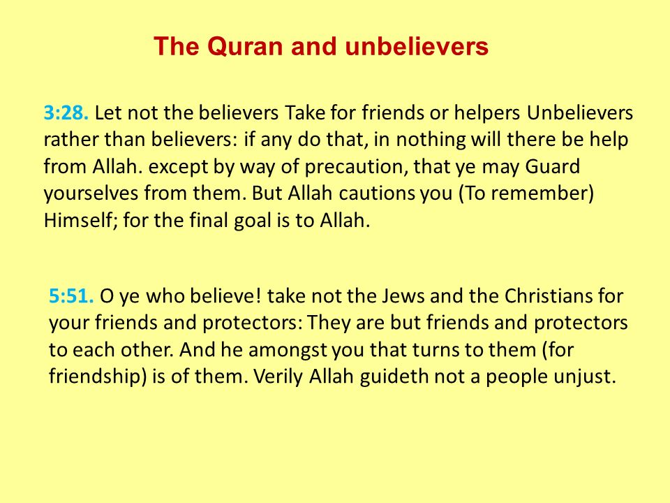 The Quran and unbelievers 5:51. O ye who believe.