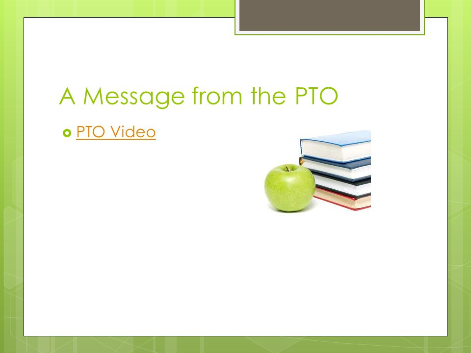 A Message from the PTO  PTO Video PTO Video