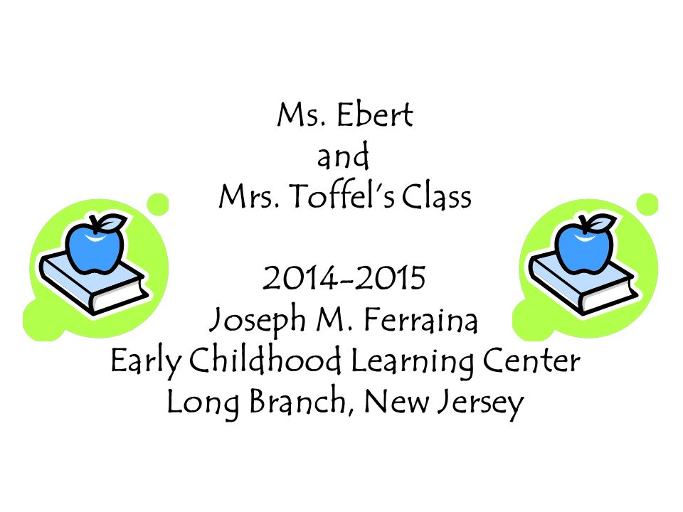 Ms. Ebert and Mrs. Toffel's Class Joseph M.