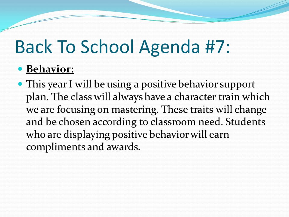 Back To School Agenda #7: Behavior: This year I will be using a positive behavior support plan.