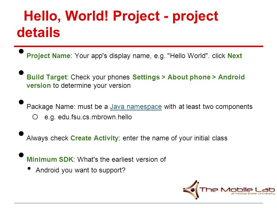 Hello, World. Project - project details Project Name: Your app s display name, e.g.