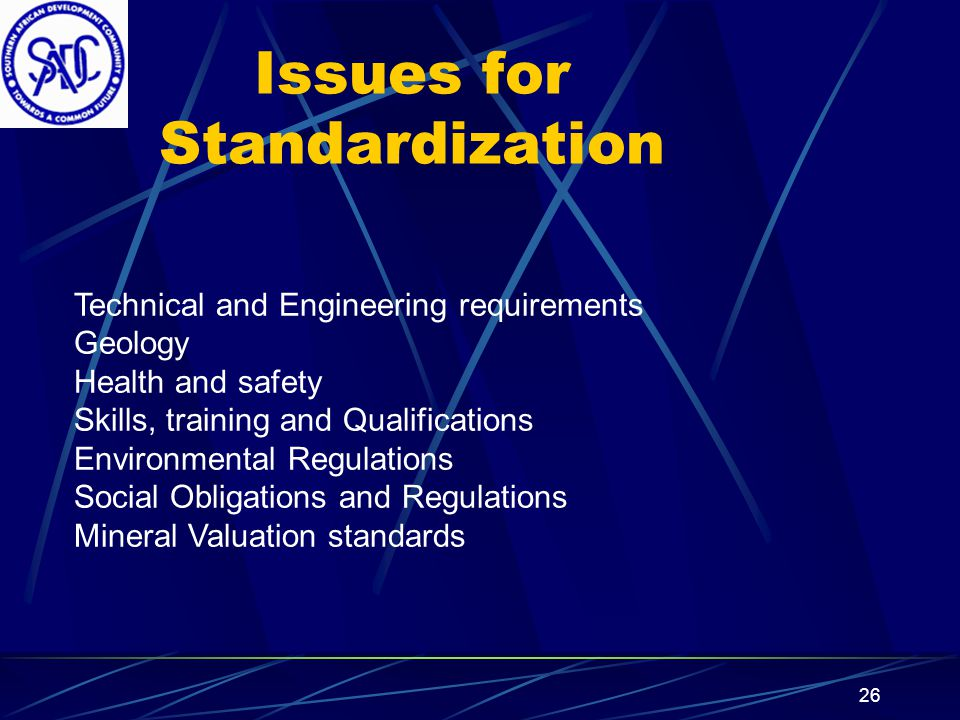 25 Monitoring and Evaluation Process for harmonization is gradual Standardization and Alignment Milestones benchmarked into SADC RISDP timeframes; immediate, short term and long-term