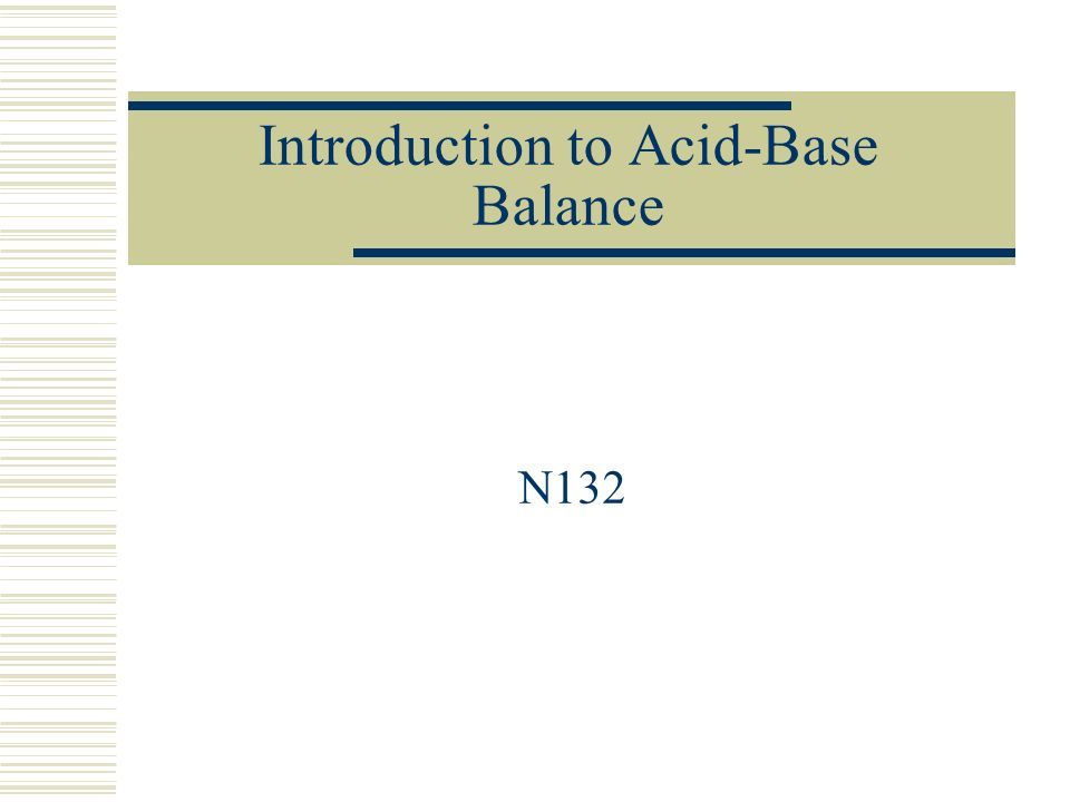 Introduction to Acid-Base Balance N132