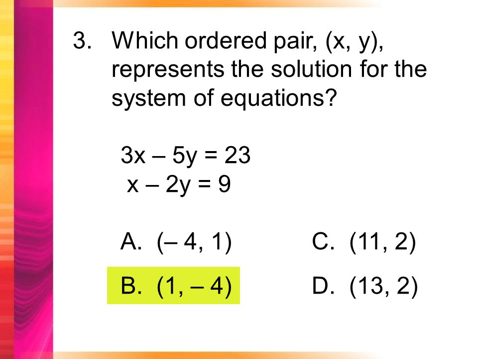 3.Which ordered pair, (x, y), represents the solution for the system of equations.