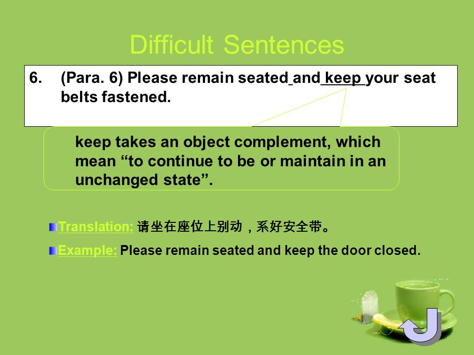 Difficult Sentences 5.(Para. 6) We are having a slight technical problem with one of our engines.