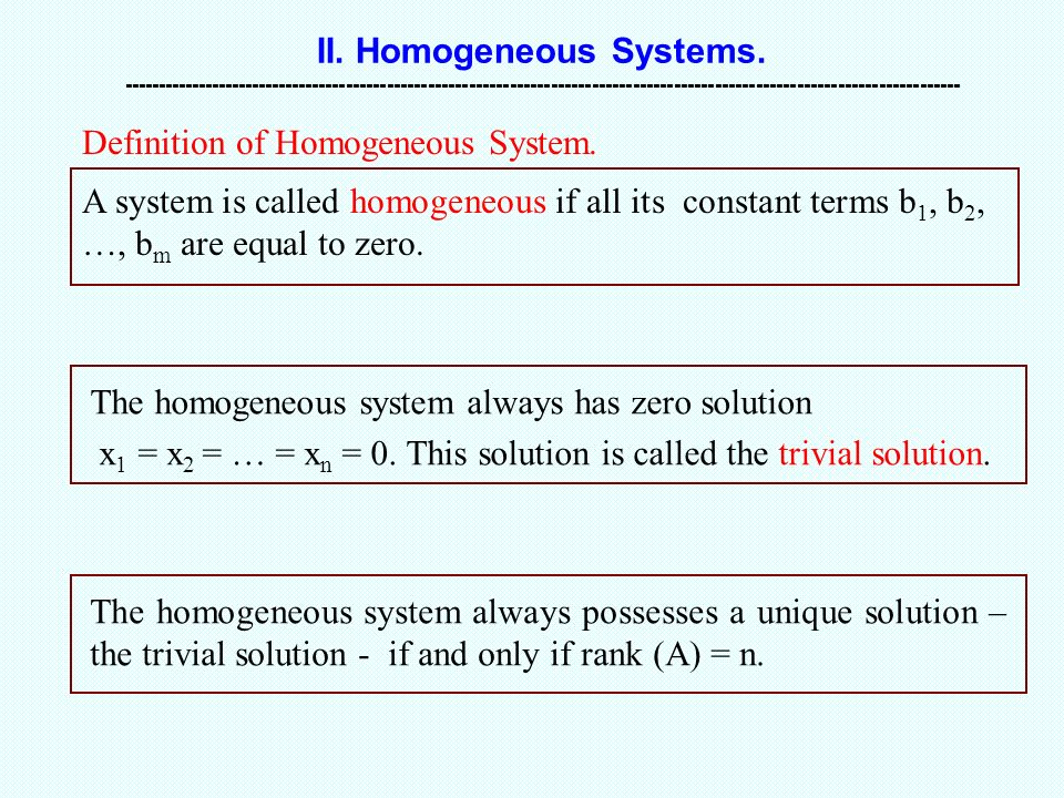 II. Homogeneous Systems.