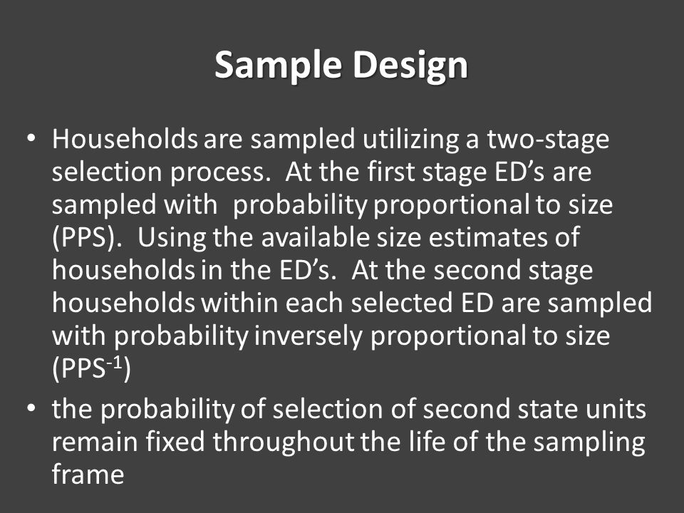 Sample Design Households are sampled utilizing a two-stage selection process.