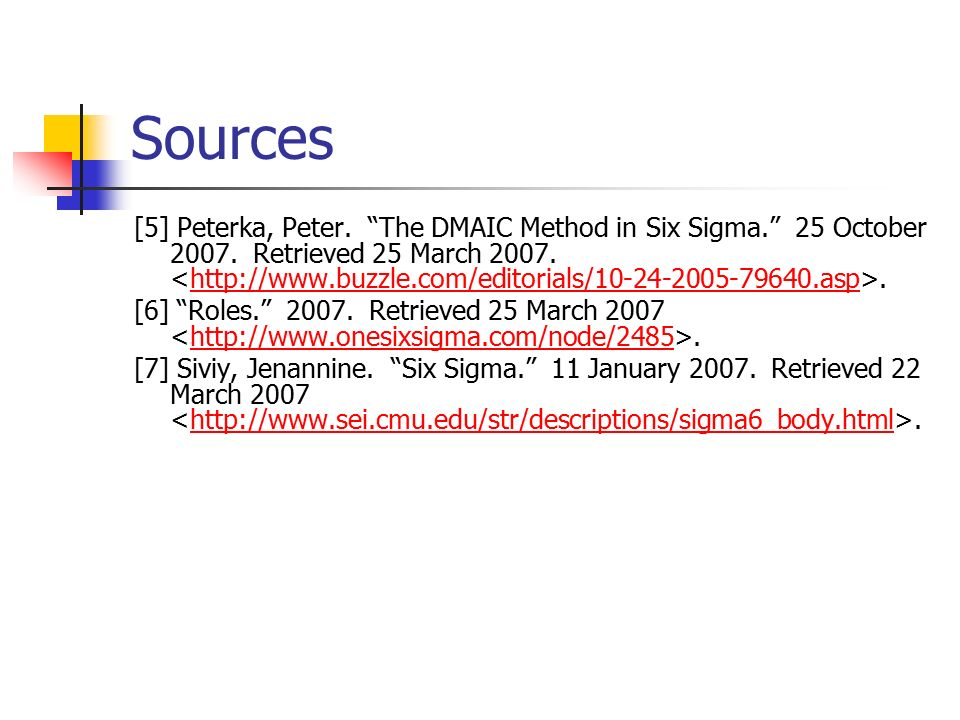 Sources [5] Peterka, Peter. The DMAIC Method in Six Sigma. 25 October