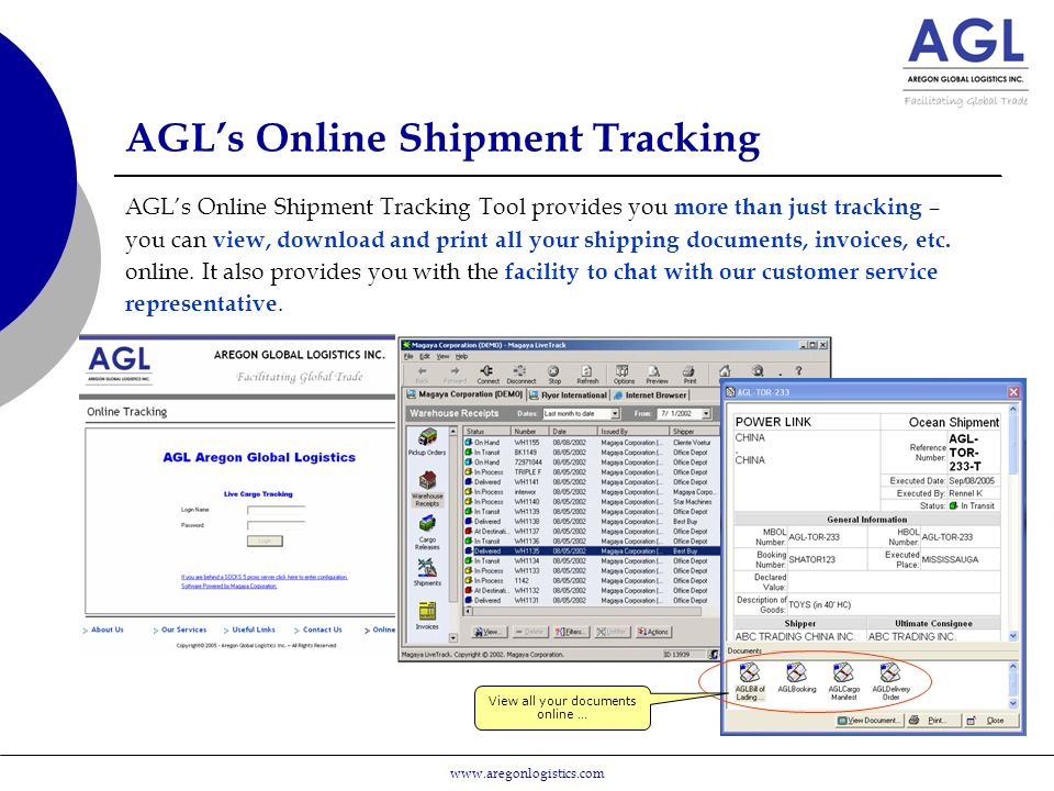 AGL's Online Shipment Tracking AGL's Online Shipment Tracking Tool provides you more than just tracking – you can view, download and print all your shipping documents, invoices, etc.