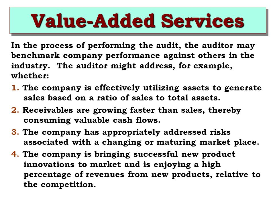 In the process of performing the audit, the auditor may benchmark company performance against others in the industry.