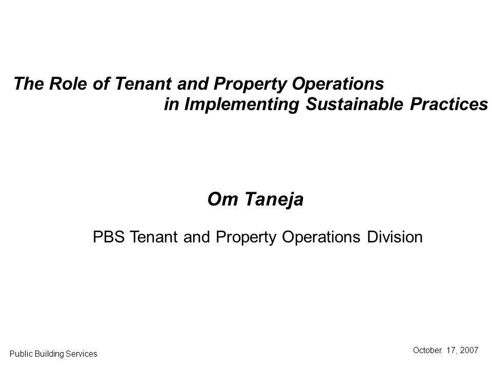 The Role of Tenant and Property Operations in Implementing Sustainable Practices Public Building Services October.