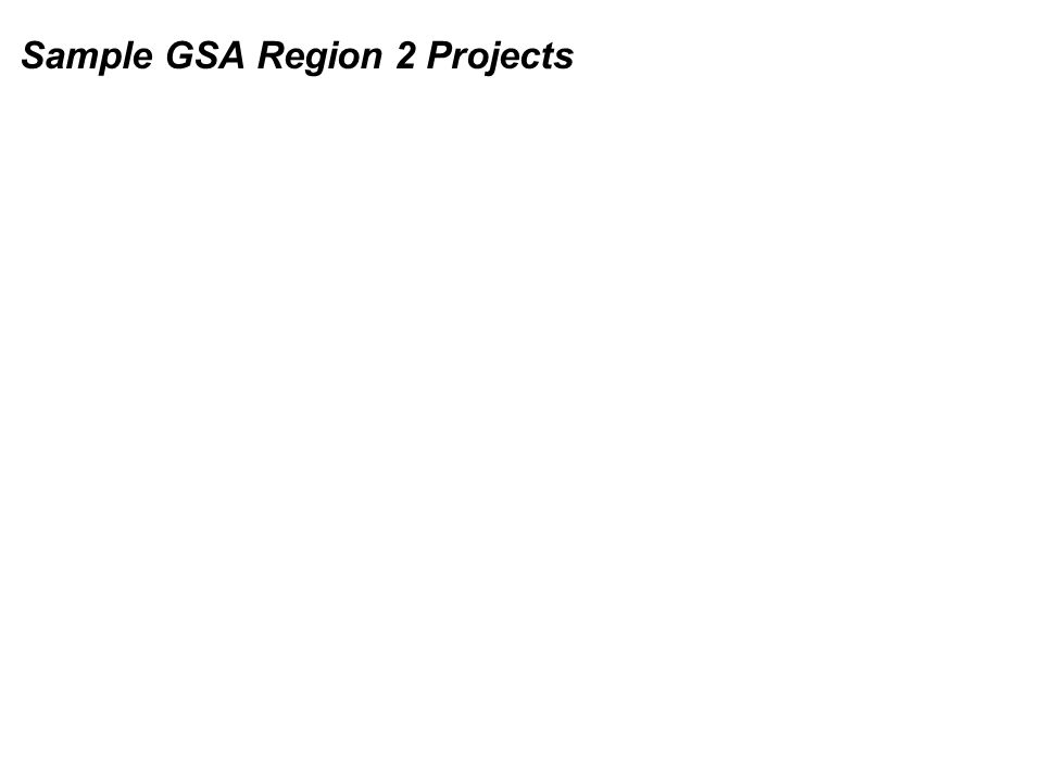 Sample GSA Region 2 Projects