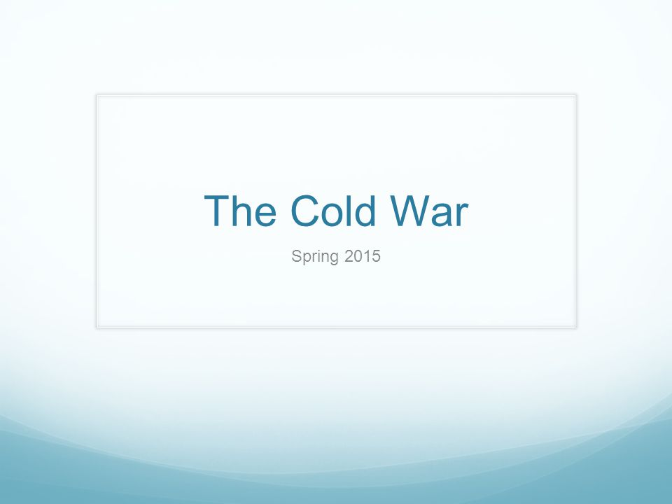 The Cold War Spring 2015