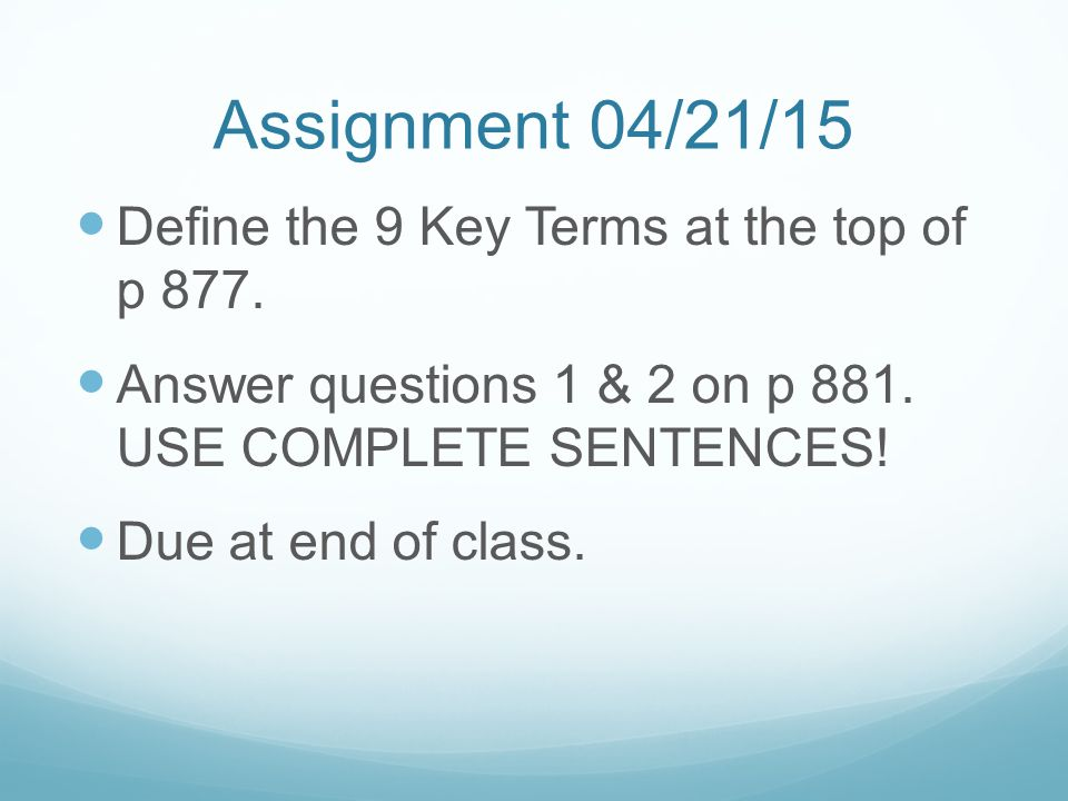 Assignment 04/21/15 Define the 9 Key Terms at the top of p 877.