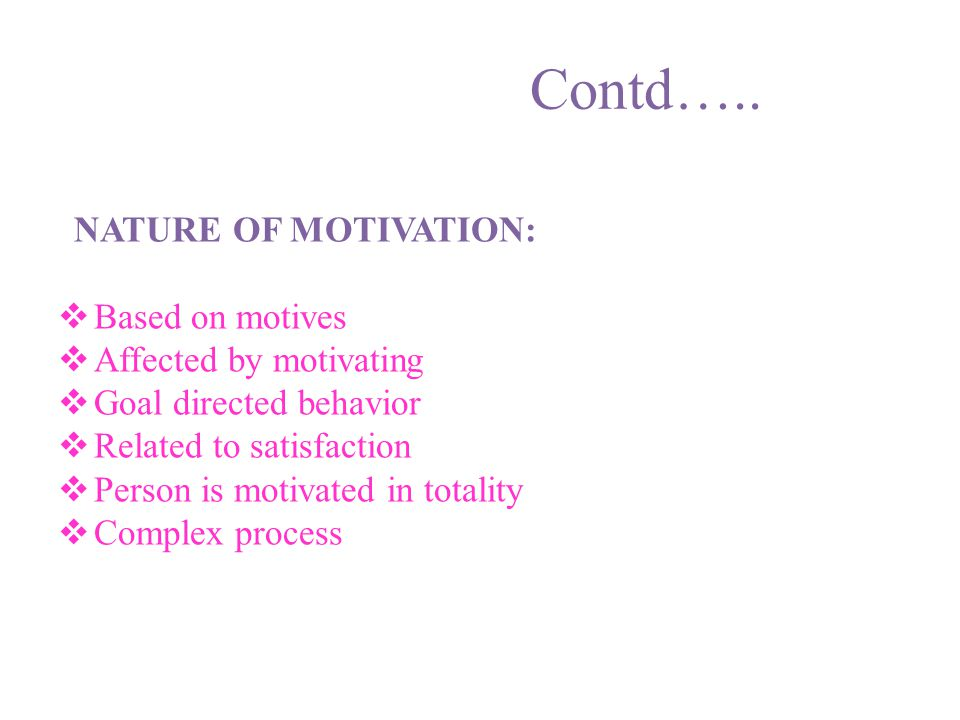 Contd….. MOTIVATIONAL CONCEPTS:  INTRINSIC AND  EXTRINSIC MOTIVATION