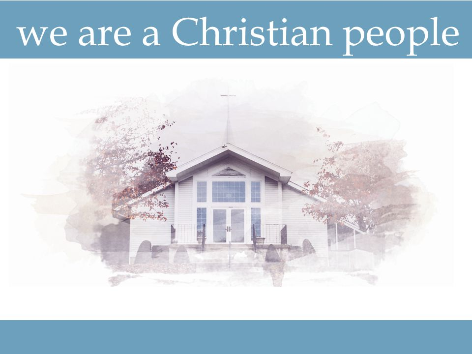 we are a Christian people