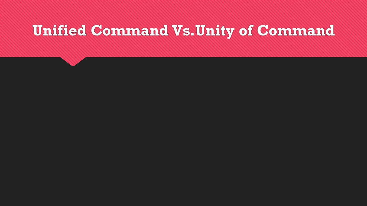 Unified Command Vs.Unity of Command