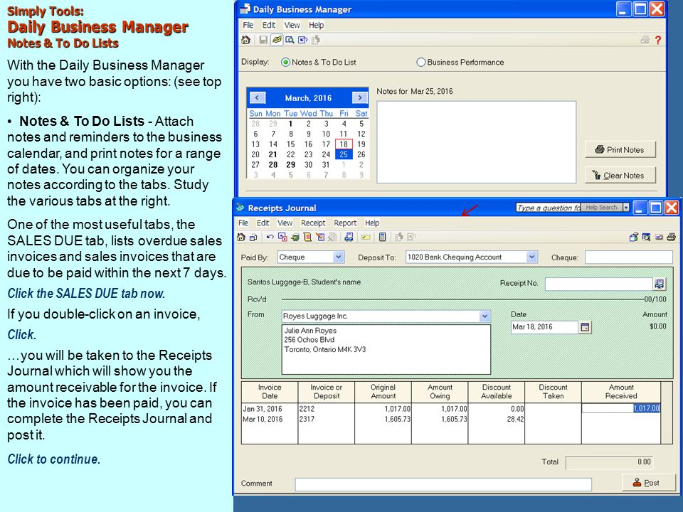 Simply Tools: Daily Business Manager Notes & To Do Lists With the Daily Business Manager you have two basic options: (see top right): Notes & To Do Lists - Attach notes and reminders to the business calendar, and print notes for a range of dates.