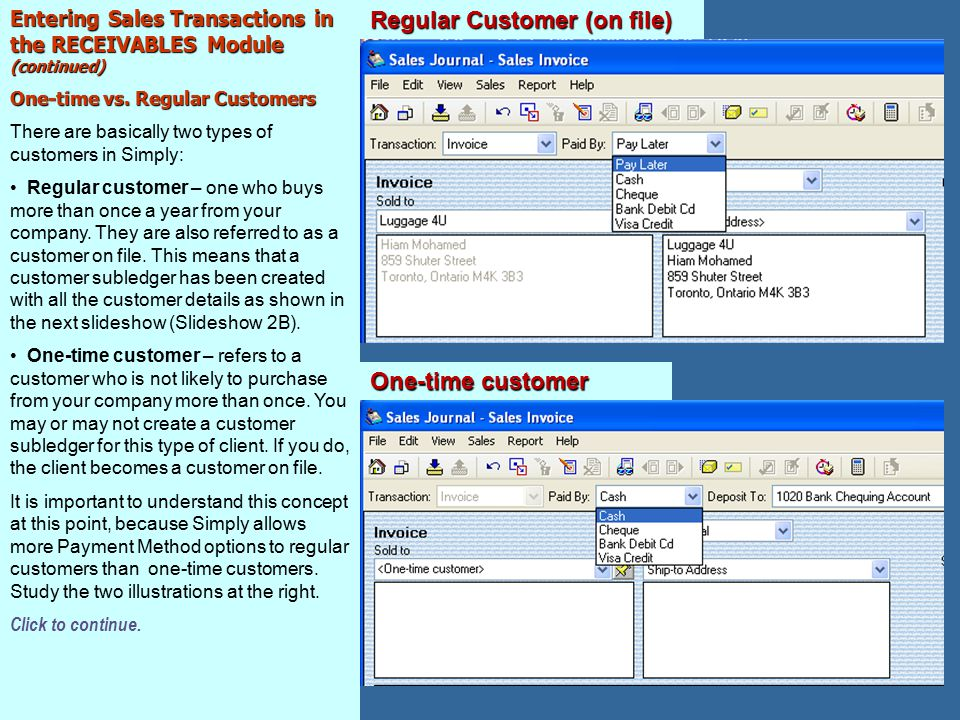 Entering Sales Transactions in the RECEIVABLES Module (continued) One-time vs.